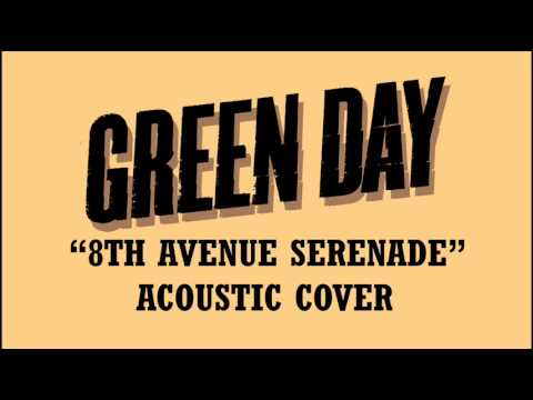 Green Day - 8th Avenue Serenade (Acoustic Cover)