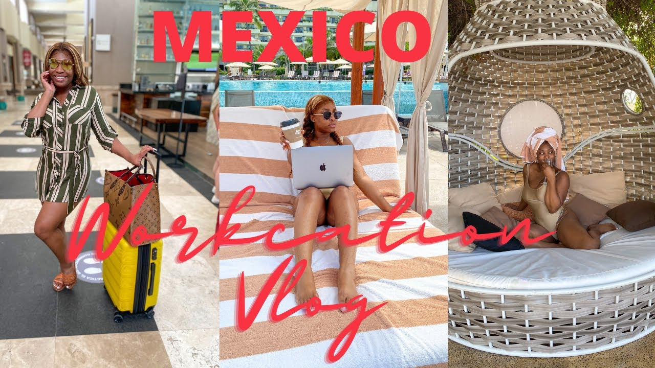 "Traveling for Work | ""Workcation Vlog"" Mexico"