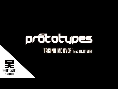 The Prototypes - Taking Me Over ft Laura Vane (Official Video)