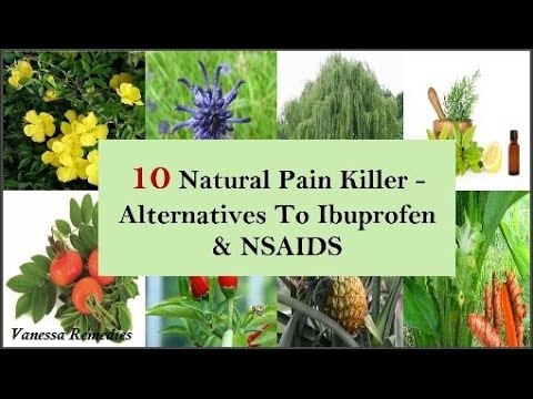 Top 10 Natural Pain Killer Alternatives To Ibuprofen and  NSAIDS