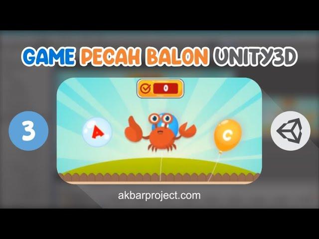 Tutorial Membuat Game Edukasi Pecah Balon Part 3 | Unity3D