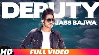 Deputy | Full Video | Jass Bajwa | Gupz Sehra | Latest Punjabi Song 2018 | Speed Records