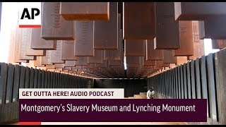 Get Outta Here! Podcast: Revisit - Montgomery's Slavery Museum and Lynching Monument