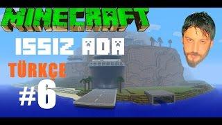 Minecraft Türkçe Survival | Issız Ada Haritası | Bölüm 6