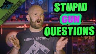 Stupid Gun Questions: Yahoo Answers Edition