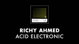 Richy Ahmed - 'Acid Electronic'