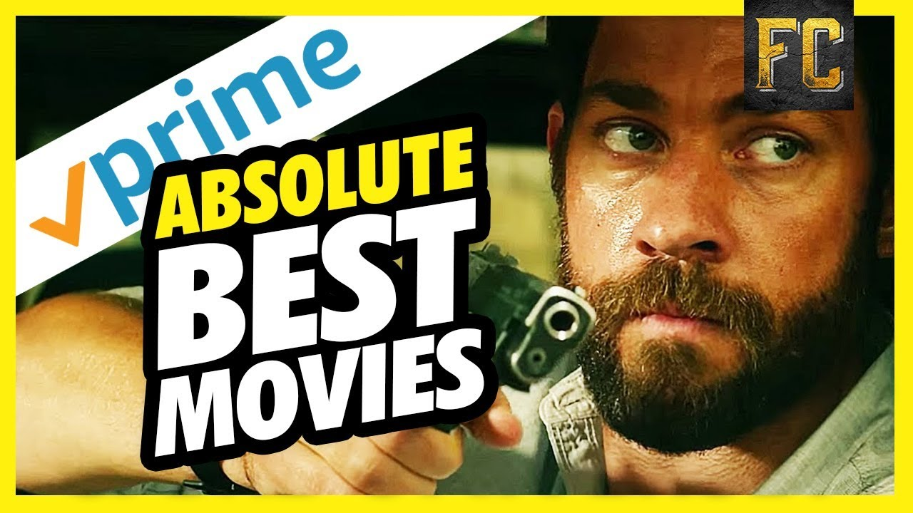 Top 10 Movies On Amazon Prime July 2018 Best Movies On Amazon Prime 2018 Flick Connection Youtube