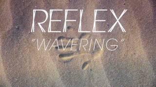 REFLEX - Wavering ( Preview )