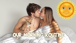 OUR MORNING ROUTINE AS A COUPLE! 2019