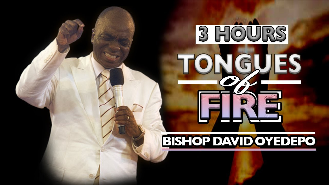 Download 3 HOURS OF BISHOP DAVID OYEDEPO's TONGUES OF FIRE | SON OF THE PROPHET