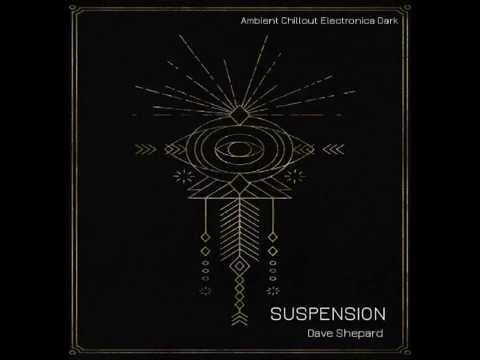 PsyChill |Atmospheric|Electronica-SUSPENSION