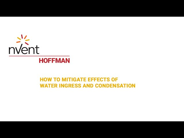 How to mitigate effects of water ingress and condensation | nVent HOFFMAN