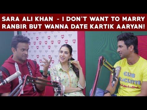 Sara Ali Khan - I don鈥檛 want to marry Ranbir but wanna date Kartik Aaryan!