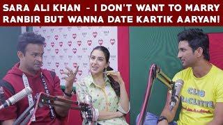 Sara Ali Khan - I don't want to marry Ranbir but wanna date Kartik Aaryan!