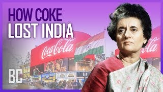 How Coca Cola Lost India (And How They Won Her Back)