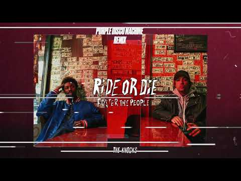 The Knocks - Ride Or Die (feat. Foster The People) [Purple Disco Machine Remix]