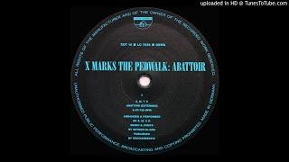 X Marks The Pedwalk - Abattoir [Extended]
