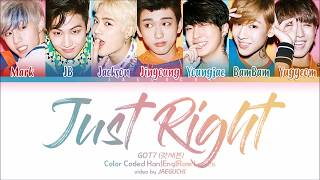 Gambar cover GOT7 (갓세븐) - Just Right (딱 좋아) (Color Coded Lyrics Eng/Rom/Han)