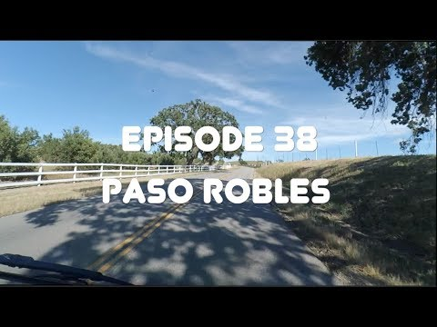 California Drifter: Episode 38 - Paso Robles