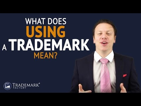 What Does Using a Trademark Mean ? | Trademark Factory® FAQ