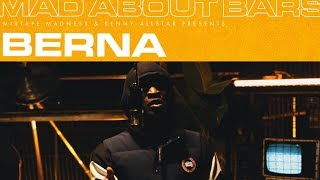 Berna - Mad About Bars (Part 2) w/ Kenny Allstar [S4.E7] | @MixtapeMadness