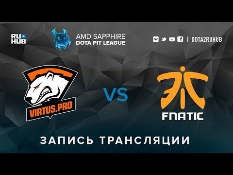 Virtus.pro Vs Fnatic, AMD SAPPHIRE Dota PIT, Game 1 [Faker, V1lat]