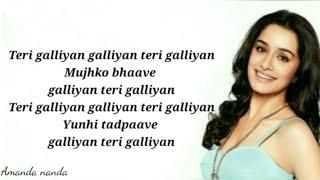 Galliyan - Lyrics |Shraddha Kapoor| Ek Villain