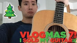 #VLOGMAS DAY 7 - I SOLD MY GUITAR :(