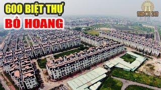Siêu đô thị nghìn tỷ 10 năm bỏ hoang giữa Hà Nội