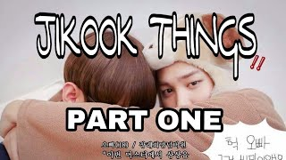 JIKOOK THINGS PART 1