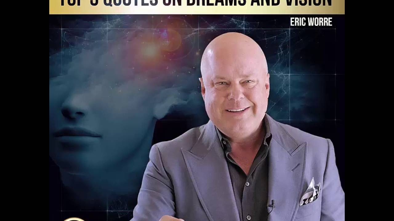 Eric Worre Quotes Classy Top 5 Quotes On Dreams And Vision  Youtube