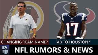 NFL Rumors: Redskins Changing Team Name? Antonio Brown To Texans? David Njoku Trade? + Packers News