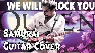 We Will Rock You by Queen (Samurai Guitar Cover)
