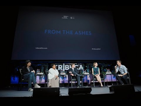 From the Ashes Premiere at the 2017 Tribeca Film Festival - Panel Discussion