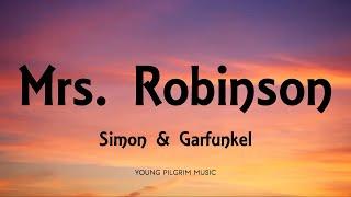 Simon & Garfunkel - Mrs  Robinson (Lyrics)