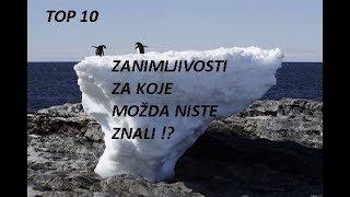 TOP 10: Zanimljivosti Za Koje Možda Niste Znali ?!