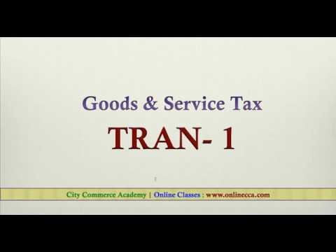 TRAN -1 GST,  Transition of old ITC to GST Regime, Prepare & Upload TRAN -1