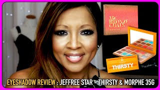 EYESHADOW REVIEW: Jeffree Star Thirsty & Morphe 35G