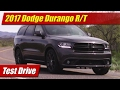 2017 Dodge Durango R/T: Test Drive