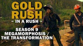 Gold Rush (In a Rush)   Season 9, Episode 9   Megamorphosis / The Transformation