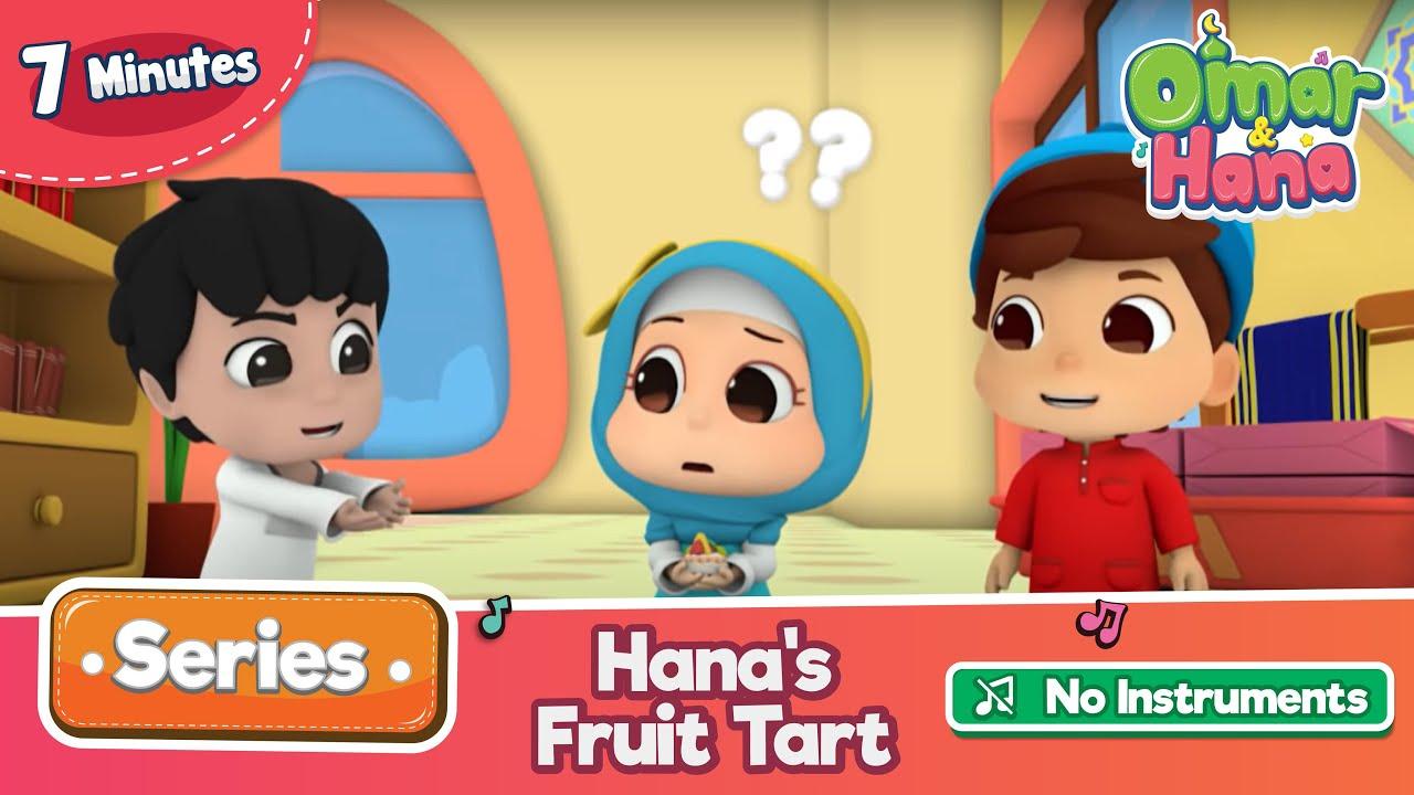 [NO INSTRUMENTS] Omar & Hana | Hana's Fruit Tart | Islamic cartoon