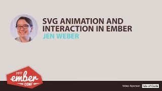 emberconf 2017 svg animation and interaction in ember by jen weber