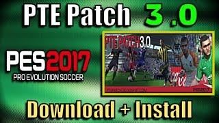 [PES 2017] PTE Patch 3.0 : Download + Install on PC
