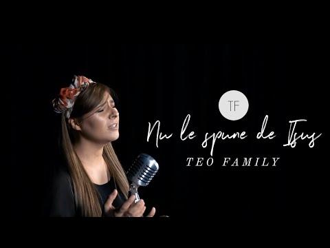 Teo Family - Nu Le Spune De Isus (Official Music Video)
