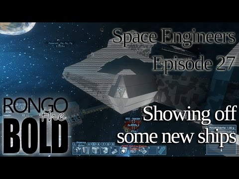 Space Engineers Survival | Episode 27 | Showing off some new ships