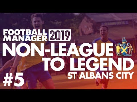 Non-League to Legend FM19 | ST ALBANS | Part 5 | THANK YOU | Football Manager 2019