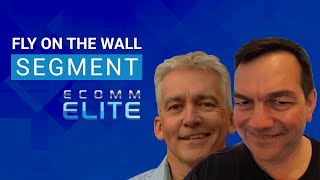 Fly on the Wall Segment - Ecomm Elite