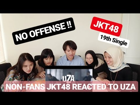 [MV REACTION] JKT48 - UZA by Non-fans JKT48