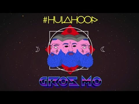 Gros Mo - #Hulahoop