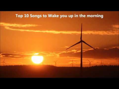 Top 10 songs to wake you up in the morning